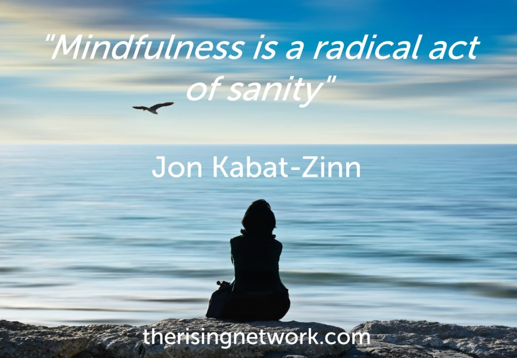 Mindfulness is a radical act of sanity